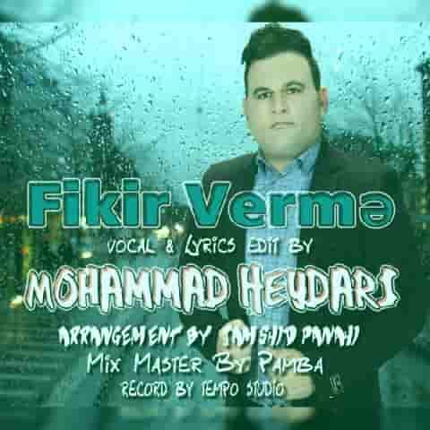 دانلود آهنگ محمد حیدری فیکیر ورمه