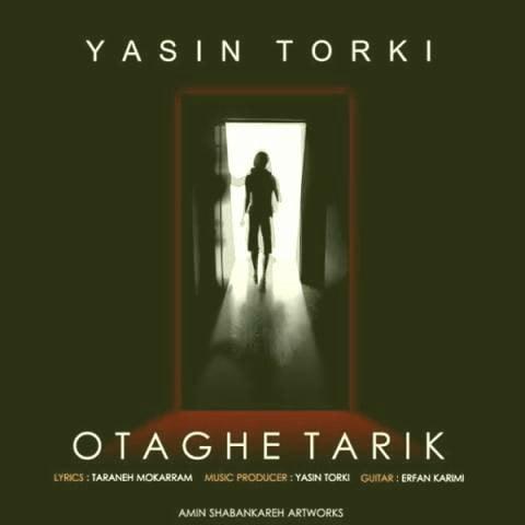 دانلود آهنگ اتاق تاریک از یاسین ترکی