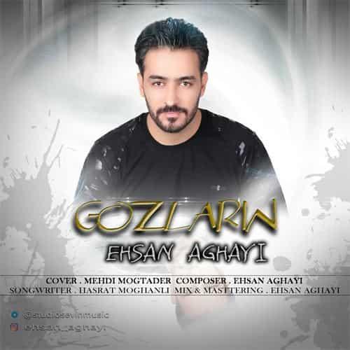 دانلود آهنگ گوزلرین از احسان آقایی با لینک مستقیم کیفیت عالی Gozlarin Ehsan Aghayi