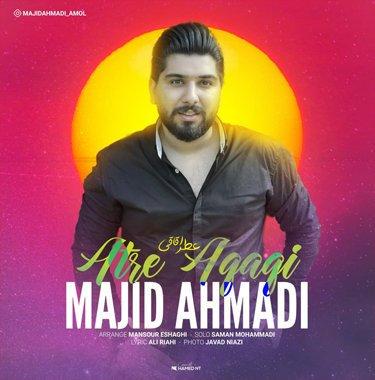 مجید احمدی عطر اقاقی